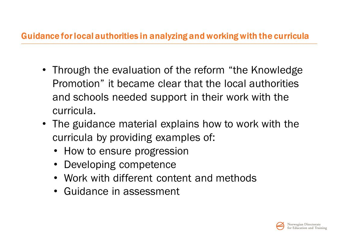 """Guidance for local authorities in analyzing and working with the curricula Through the evaluation of the reform """"the Knowledge Promotion"""" it became cl"""