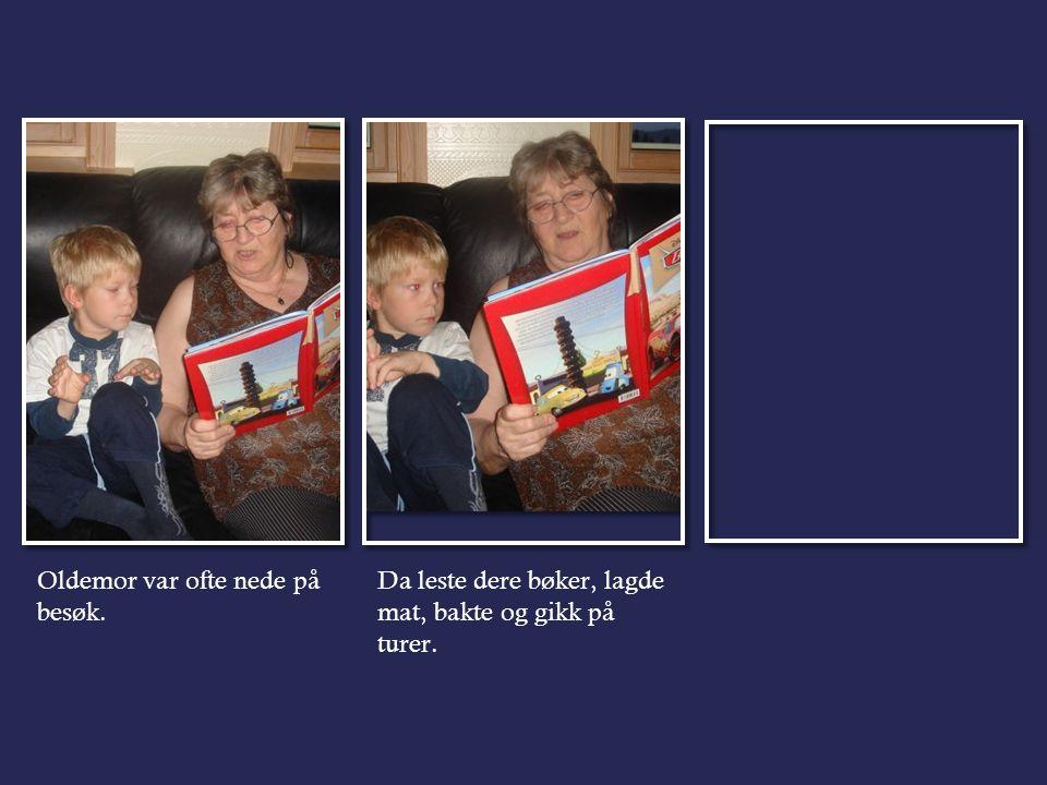 Oldemor var ofte nede på besøk. Da leste dere bøker, lagde mat, bakte og gikk på turer.