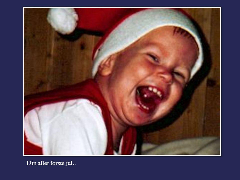 Din aller første jul..