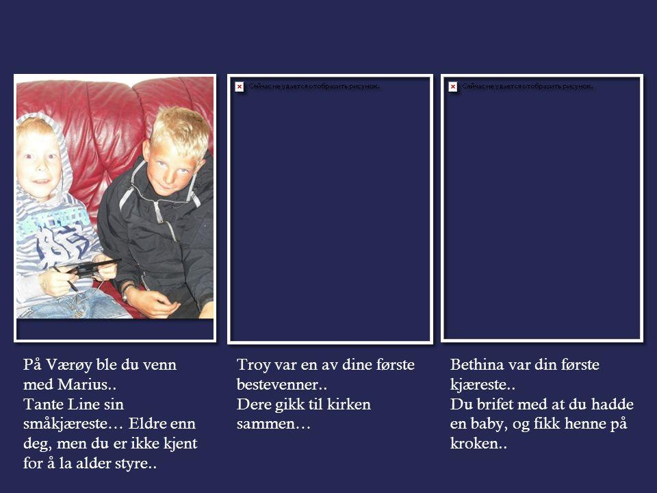 På Værøy ble du venn med Marius..