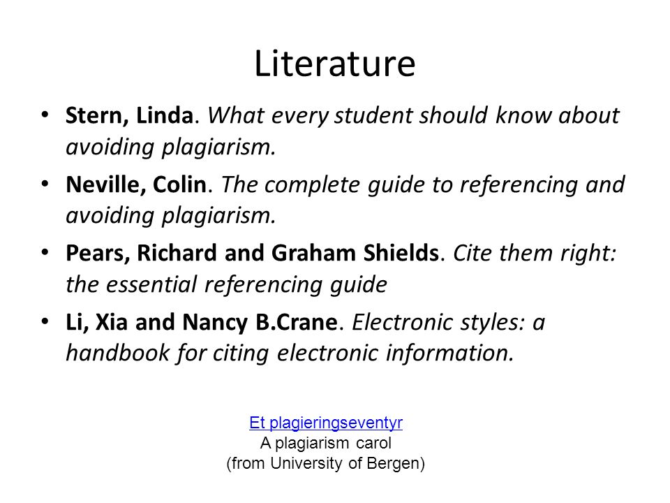 Literature Stern, Linda. What every student should know about avoiding plagiarism.