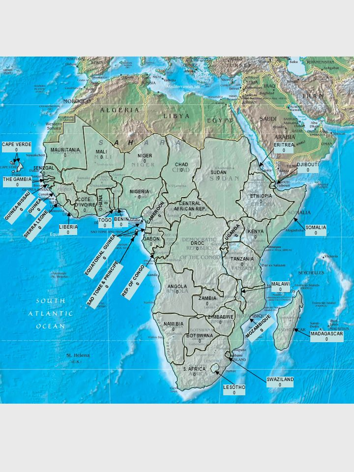 MAURITANIA 0 NIGER 0 MALI 0 SUDAN 0 CHAD 0 ETHIOPIA 0 ERITREA 0 DJIBOUTI 0 SOMALIA 0 KENYA 0 TANZANIA 0 MADAGASCAR 0 MOZAMBIQUE 0 SWAZILAND 0 LESOTHO 0 S.