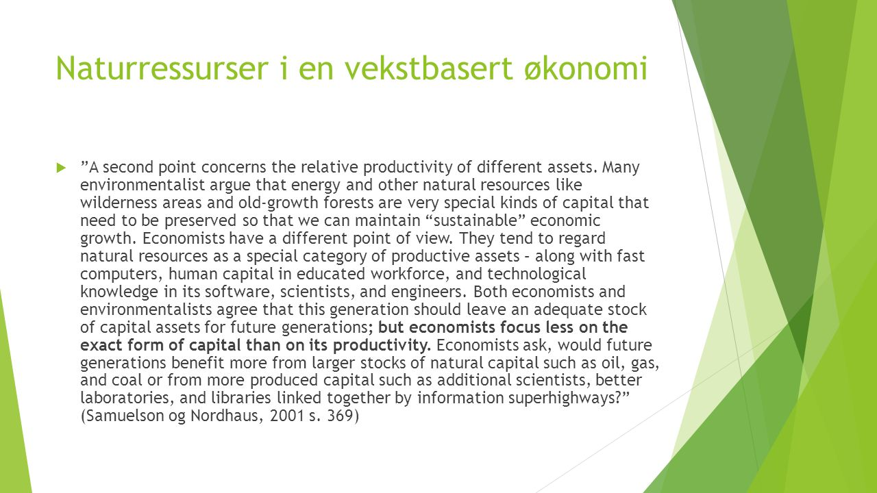 Naturressurser i en vekstbasert økonomi  A second point concerns the relative productivity of different assets.