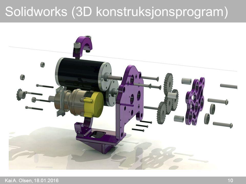 Kai A. Olsen, 18.01.2016 10 Solidworks (3D konstruksjonsprogram)