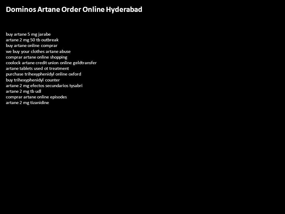 Dominos Artane Order Online Hyderabad buy artane 5 mg jarabe artane 2 mg 50 tb outbreak buy artane online comprar we buy your clothes artane abuse com