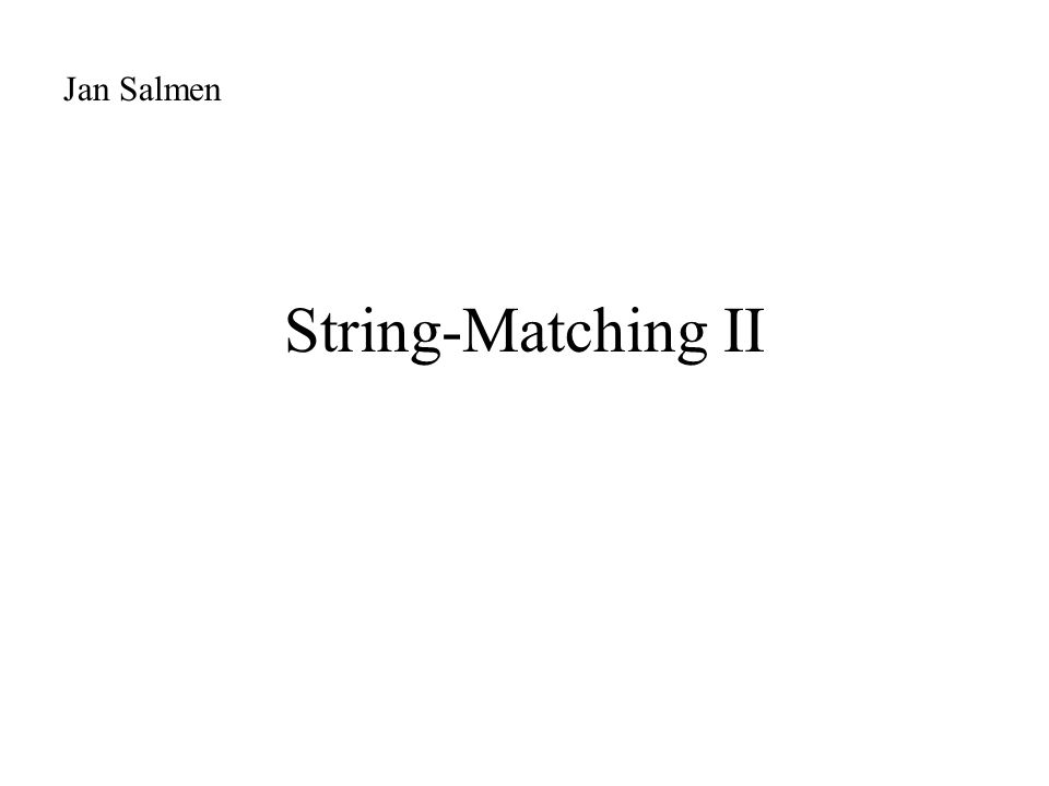 String-Matching II Jan Salmen