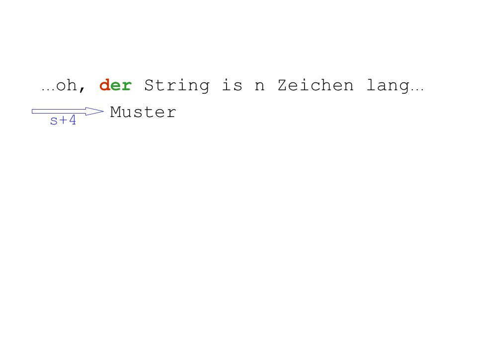 ... oh, der String is n Zeichen lang... Muster s+4