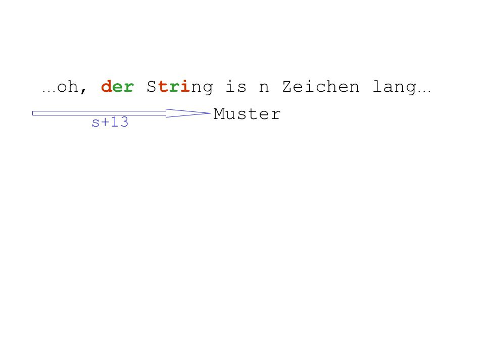 ... oh, der String is n Zeichen lang... Muster s+13