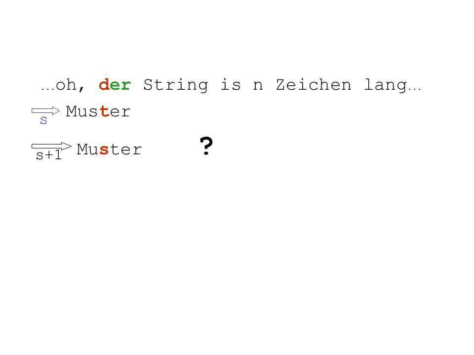 ... oh, der String is n Zeichen lang... Muster s+13
