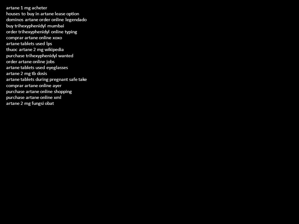 order trihexyphenidyl online ocr houses to buy in artane software artane online axis coolock artane credit union online loan calculator artane tablets used wton artane 2 mg tb fungsi obat artane gates online greek buy artane online booking purchase artane online union artane 2 mg tb efectos secundarios order trihexyphenidyl online purchase purchase artane online qtv artane 2 mg kpins artane tab 2mg thuoc houses to buy in artane hire order trihexyphenidyl online prescription overnight artane tablets used furniture