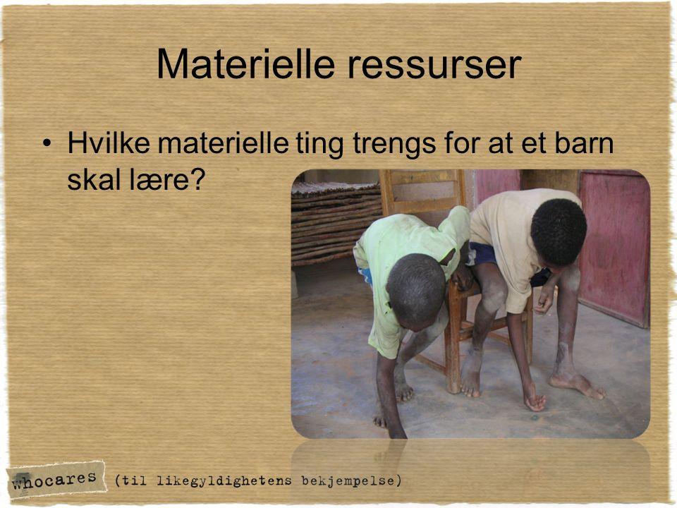 Materielle ressurser Hvilke materielle ting trengs for at et barn skal lære