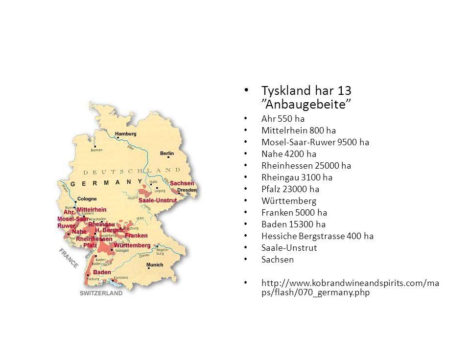 Tyskland har 13 Anbaugebeite Ahr 550 ha Mittelrhein 800 ha Mosel-Saar-Ruwer 9500 ha Nahe 4200 ha Rheinhessen 25000 ha Rheingau 3100 ha Pfalz 23000 ha Württemberg Franken 5000 ha Baden 15300 ha Hessiche Bergstrasse 400 ha Saale-Unstrut Sachsen http://www.kobrandwineandspirits.com/ma ps/flash/070_germany.php