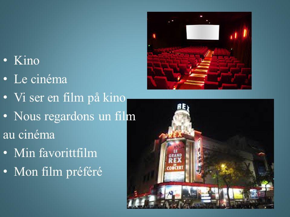 Kino Le cinéma Vi ser en film på kino Nous regardons un film au cinéma Min favorittfilm Mon film préféré