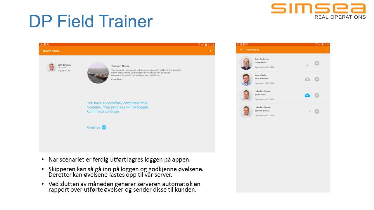DP Field Trainer Når scenariet er ferdig utført lagres loggen på appen.