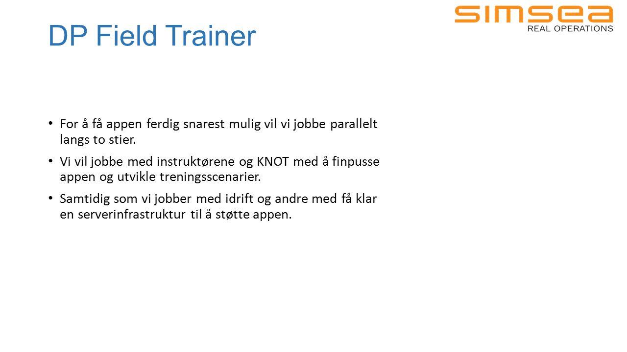 DP Field Trainer For å få appen ferdig snarest mulig vil vi jobbe parallelt langs to stier.