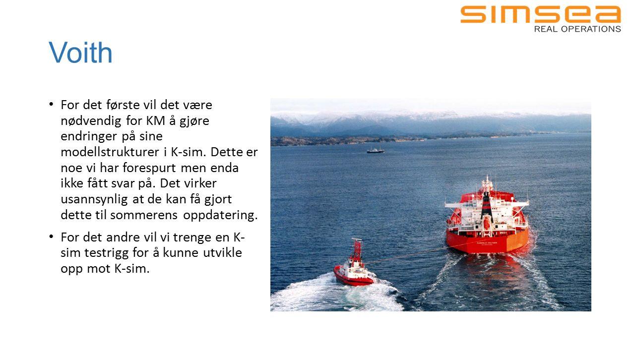 Voith For det første vil det være nødvendig for KM å gjøre endringer på sine modellstrukturer i K-sim.