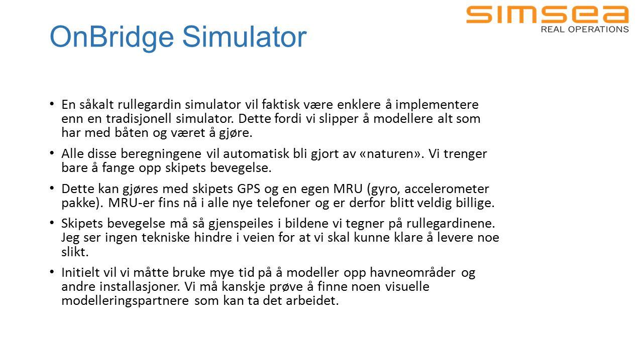 OnBridge Simulator En såkalt rullegardin simulator vil faktisk være enklere å implementere enn en tradisjonell simulator.