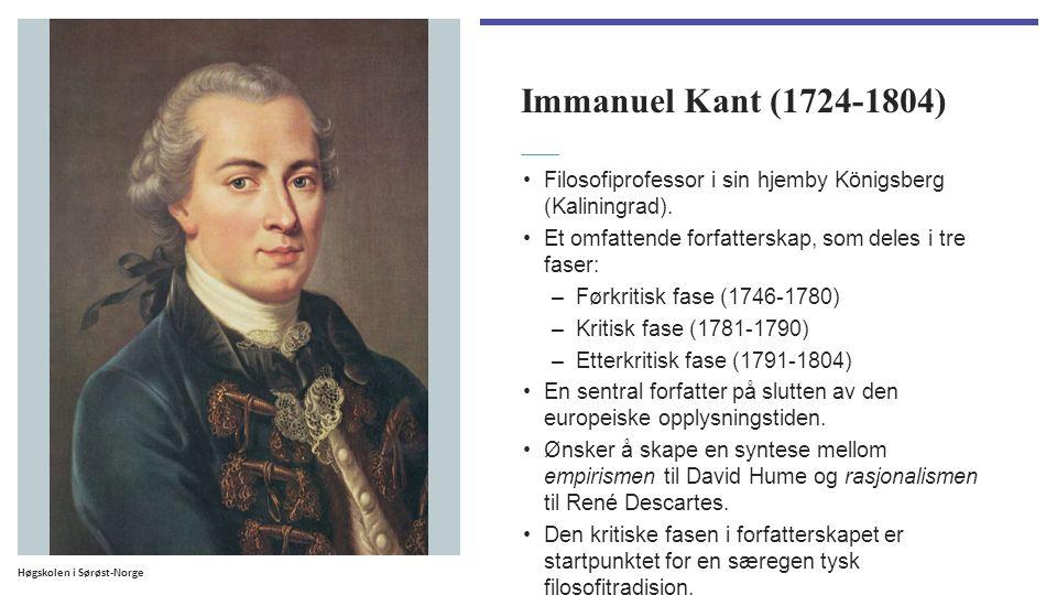 Immanuel Kant (1724-1804) Filosofiprofessor i sin hjemby Königsberg (Kaliningrad).