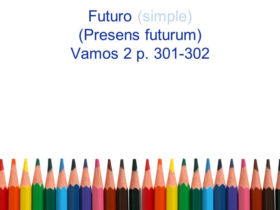 Futuro (simple) (Presens futurum) Vamos 2 p. 301-302