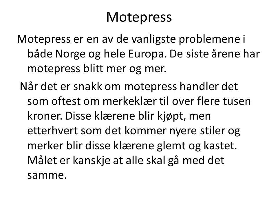 Motepress Motepress er en av de vanligste problemene i både Norge og hele Europa.