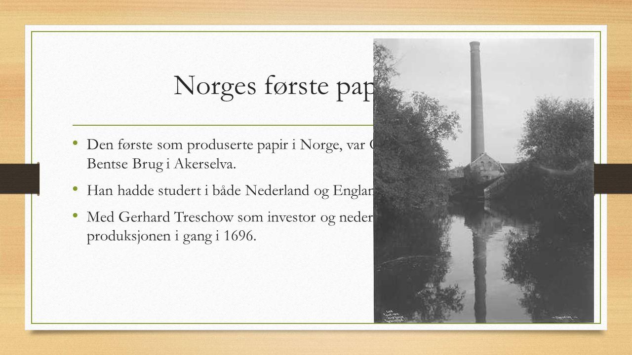 Norges første papirmølle Den første som produserte papir i Norge, var Ole Bentzen (1654–1734) på Bentse Brug i Akerselva. Han hadde studert i både Ned