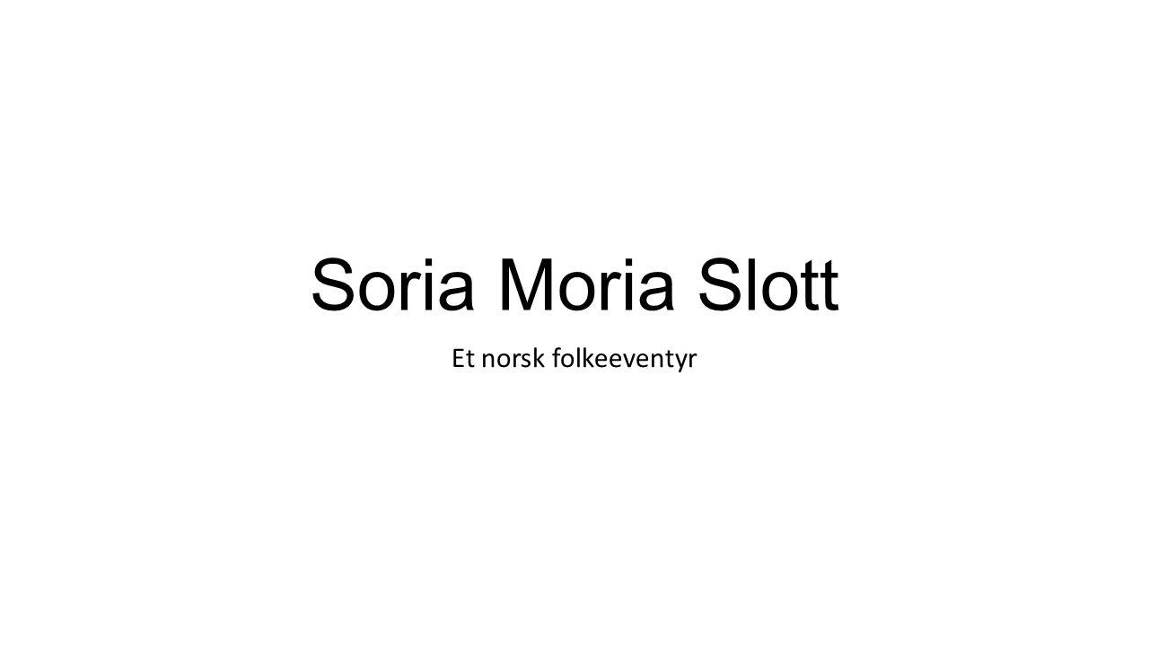 Soria Moria Slott Et norsk folkeeventyr