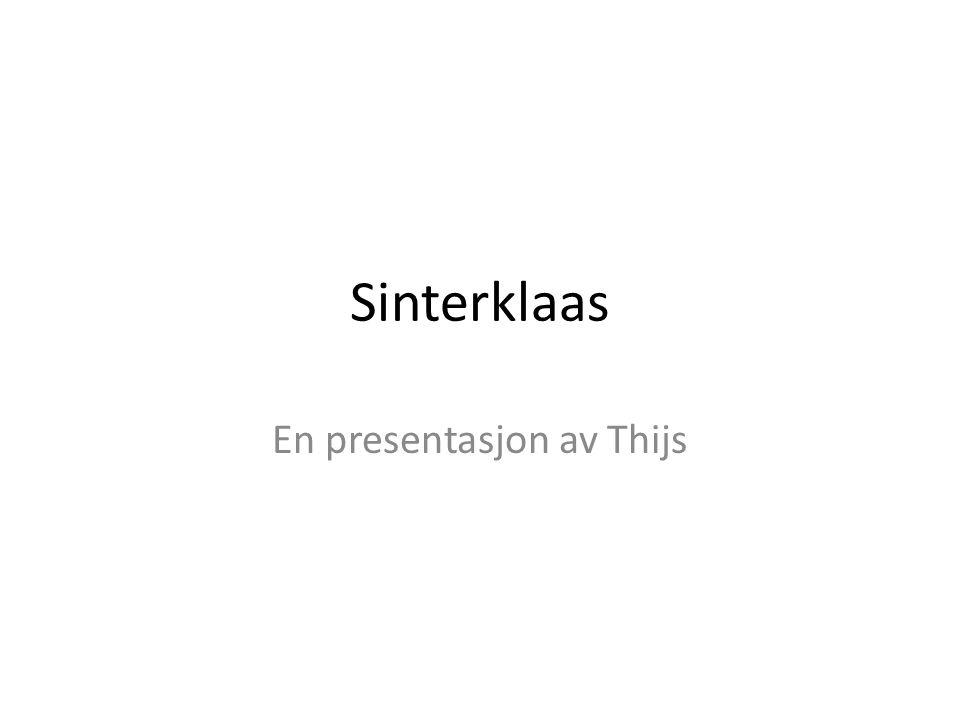 Sinterklaas En presentasjon av Thijs