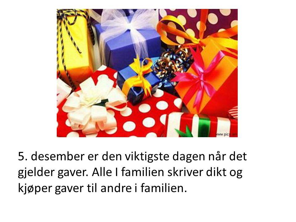 5.desember er den viktigste dagen når det gjelder gaver.
