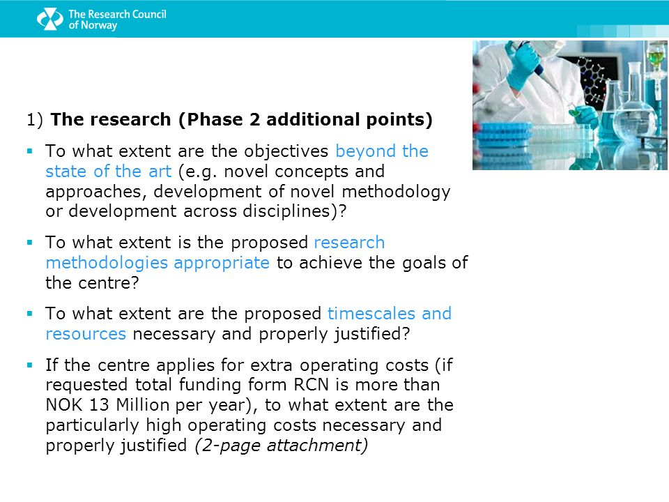 1) The research (Phase 2 additional points)  To what extent are the objectives beyond the state of the art (e.g.