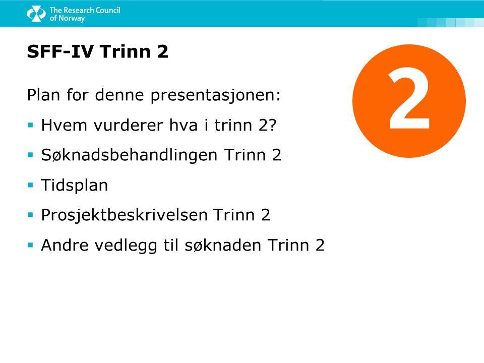 SFF-IV Trinn 2 Plan for denne presentasjonen:  Hvem vurderer hva i trinn 2.