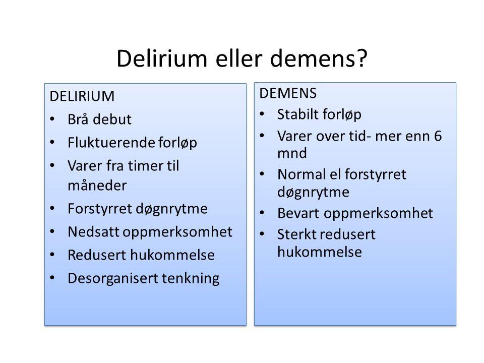 Delirium eller demens.