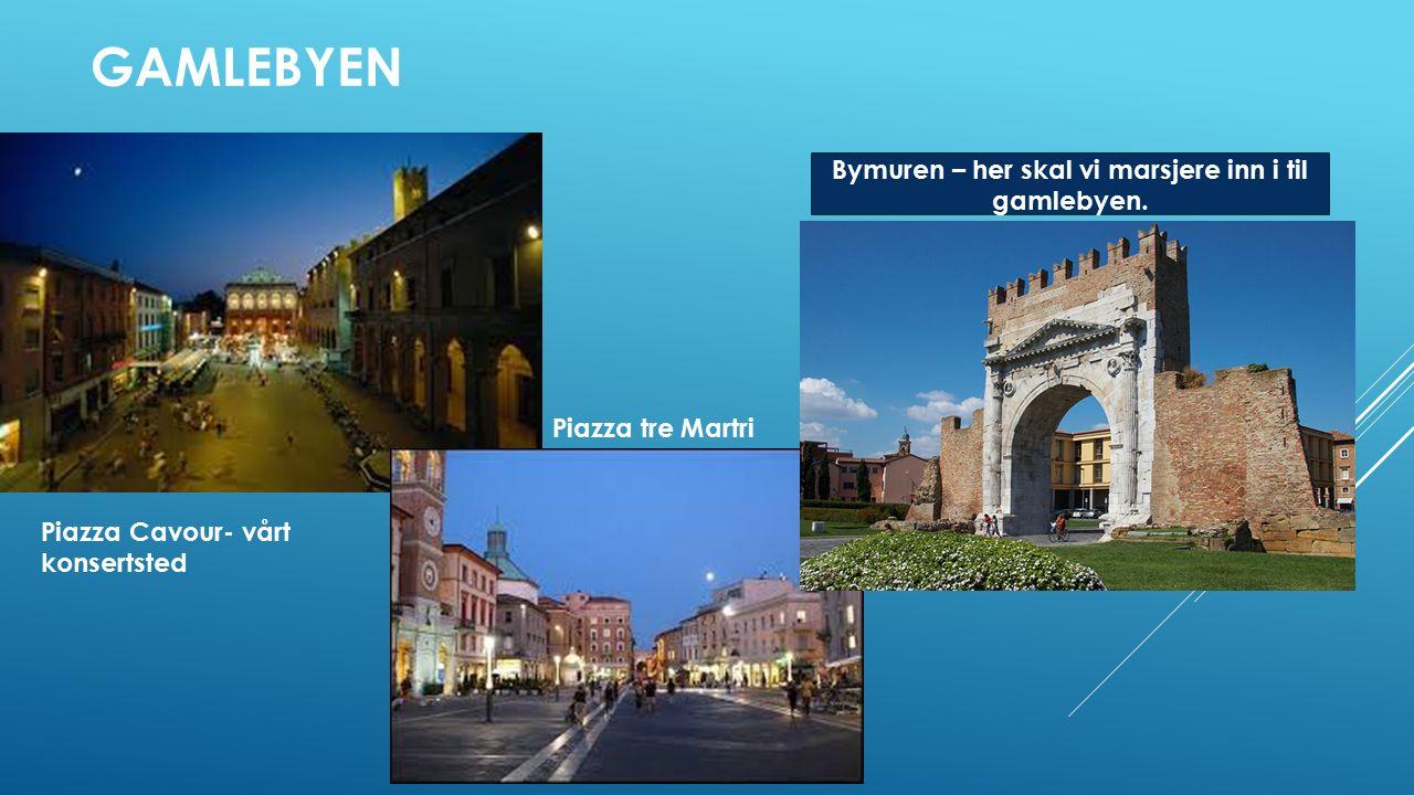 GAMLEBYEN Piazza Cavour- vårt konsertsted Piazza tre Martri På vei i gamlebyen Bymuren – her skal vi marsjere inn i til gamlebyen.
