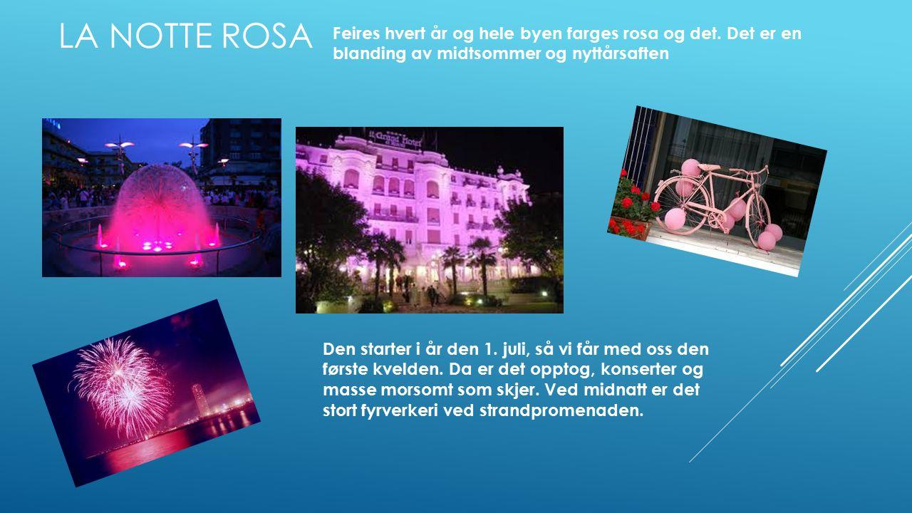 LA NOTTE ROSA Feires hvert år og hele byen farges rosa og det.