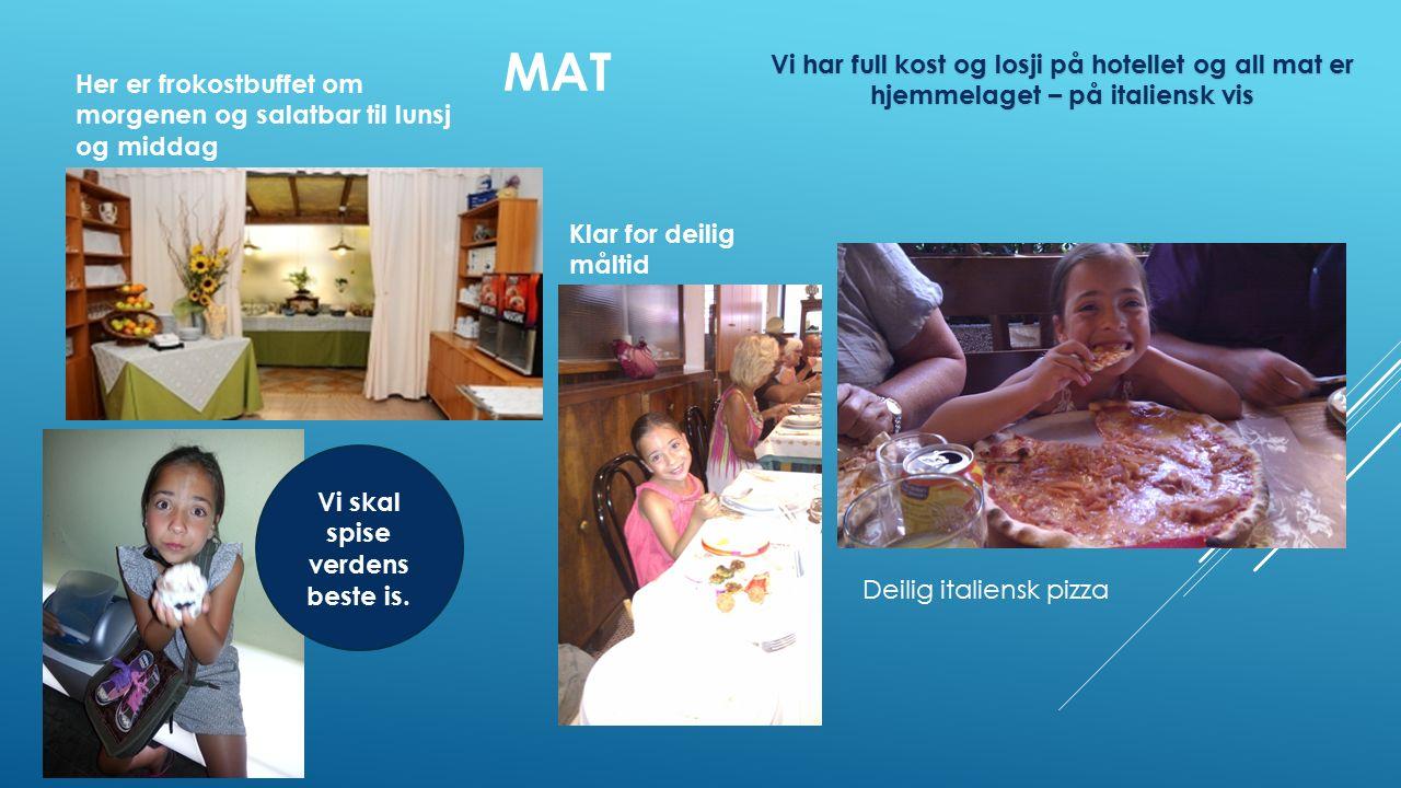 MAT Vi har full kost og losji på hotellet og all mat er hjemmelaget – på italiensk vis Vi skal spise verdens beste is.