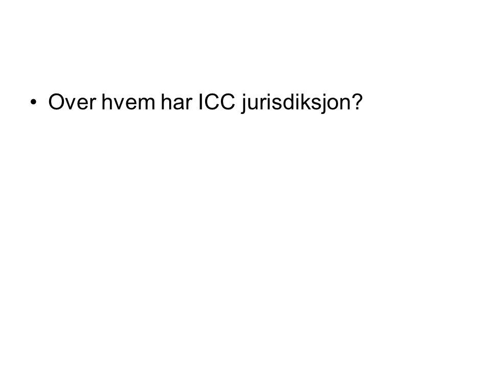 Over hvem har ICC jurisdiksjon