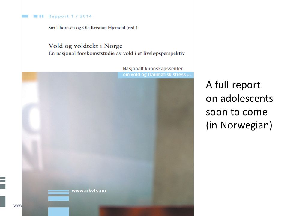 A full report on adolescents soon to come (in Norwegian)