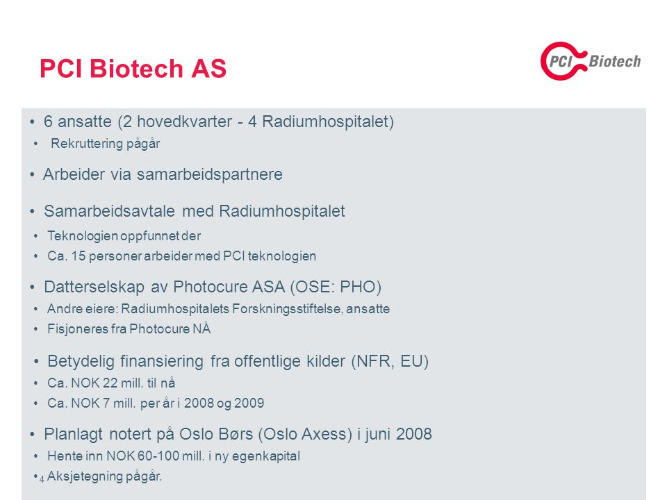 25 PCI Biotech goals Completed 6 clinical Proof of Concept studies with cytotoxic compounds 2 licence deals for Amphinex in combination cytotoxic compounds 1 licence deal for Amphinex in the macromolecule/nanomedicine space Initiated development of a next generation photosensitiser PCI Biotech in 2012
