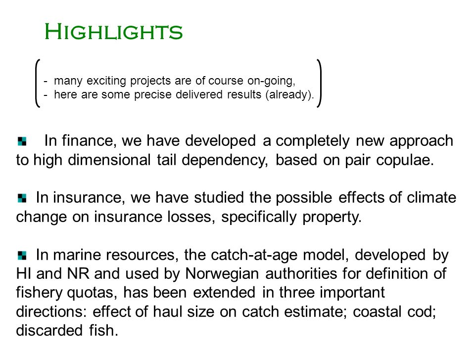 Highlights - many exciting projects are of course on-going, - here are some precise delivered results (already).
