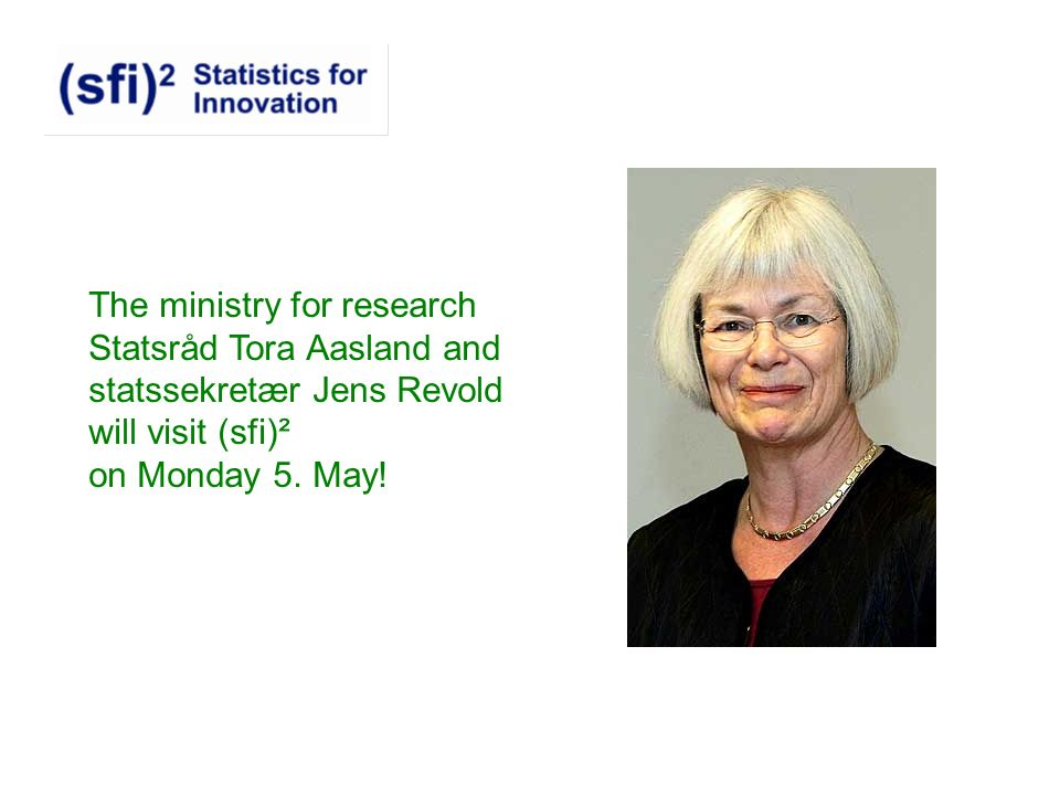 The ministry for research Statsråd Tora Aasland and statssekretær Jens Revold will visit (sfi)² on Monday 5.