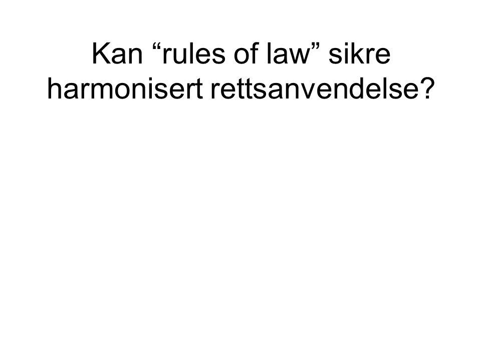 Kan rules of law sikre harmonisert rettsanvendelse