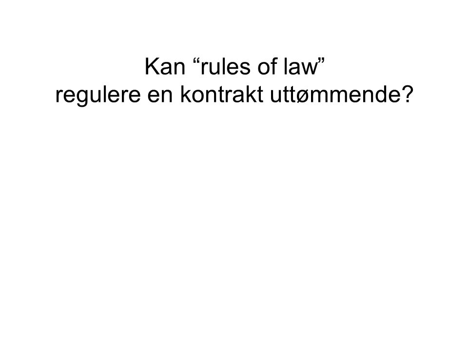 "Kan ""rules of law"" regulere en kontrakt uttømmende?"