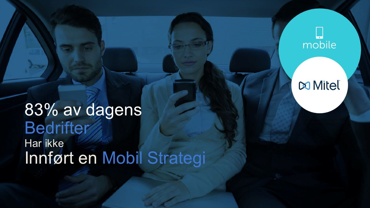83% av dagens Bedrifter Har ikke Innført en Mobil Strategi