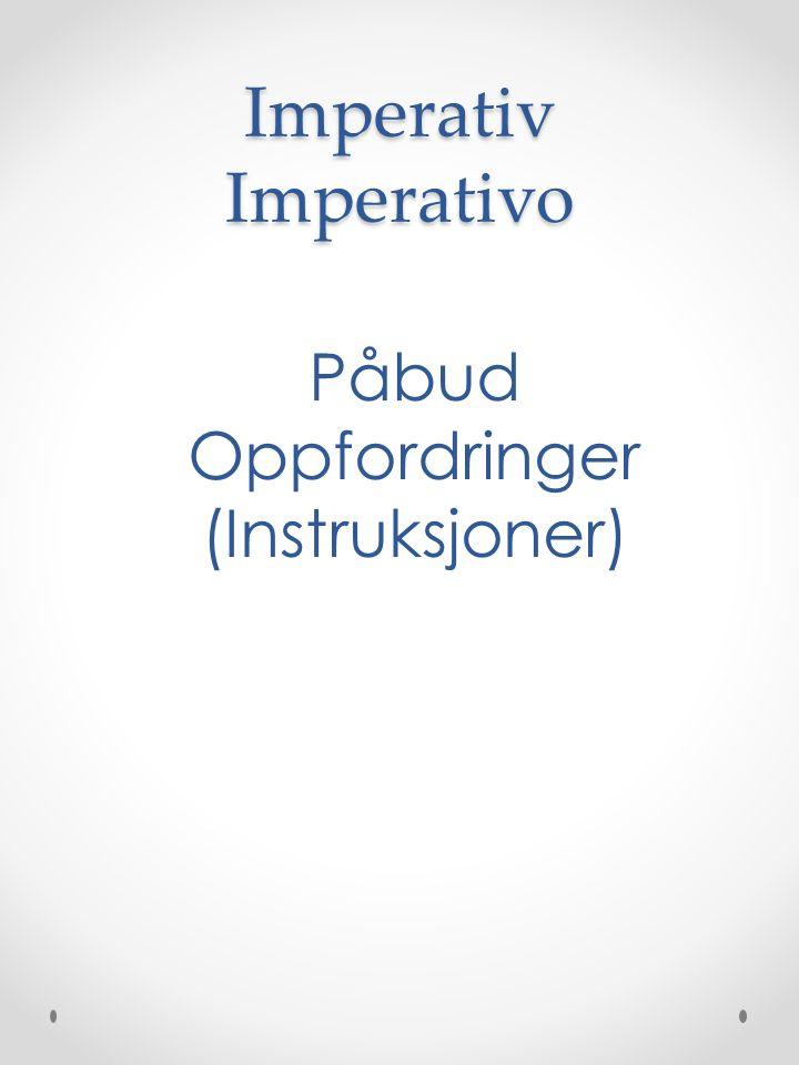 Imperativ Imperativo Påbud Oppfordringer (Instruksjoner)