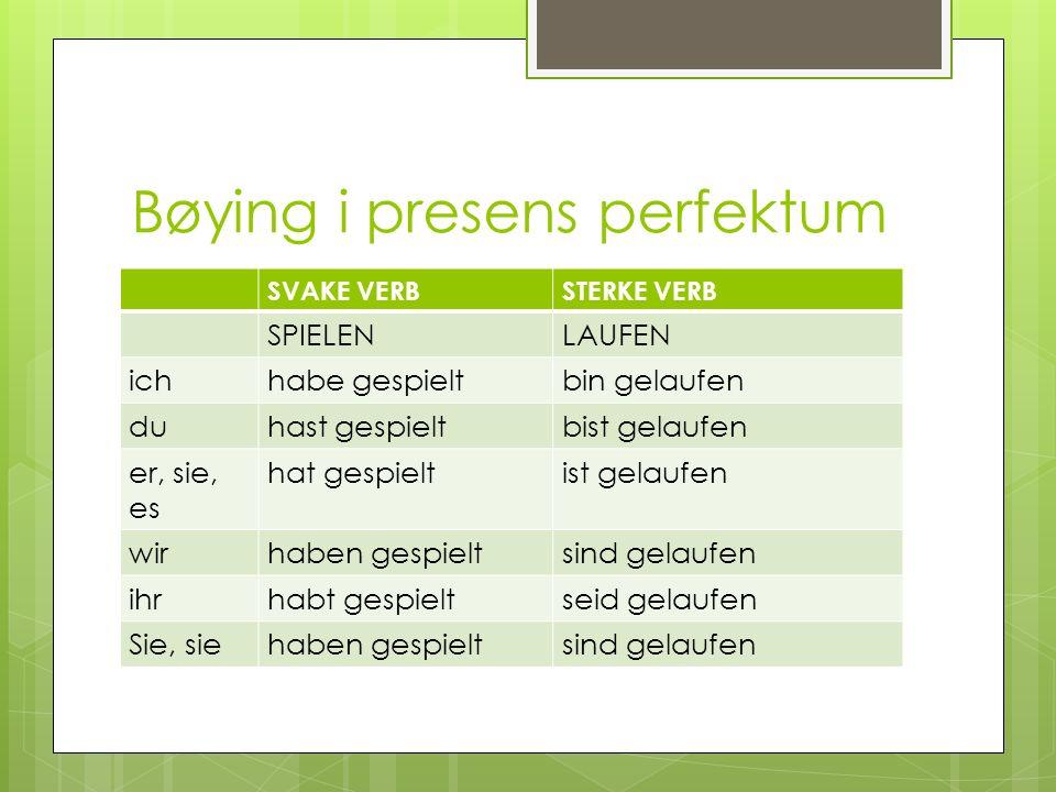 1.Svake verb bøyes med HABEN + GE+STAMME+T 2.