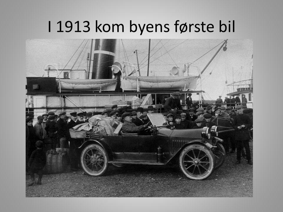 I 1913 kom byens første bil
