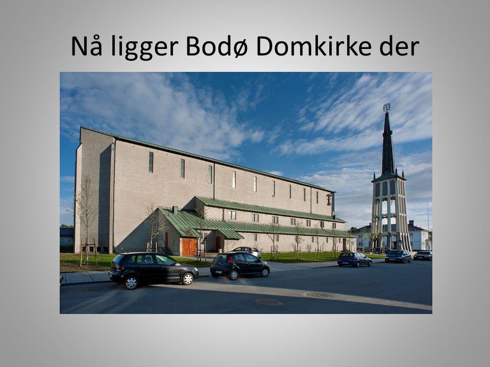 Nå ligger Bodø Domkirke der