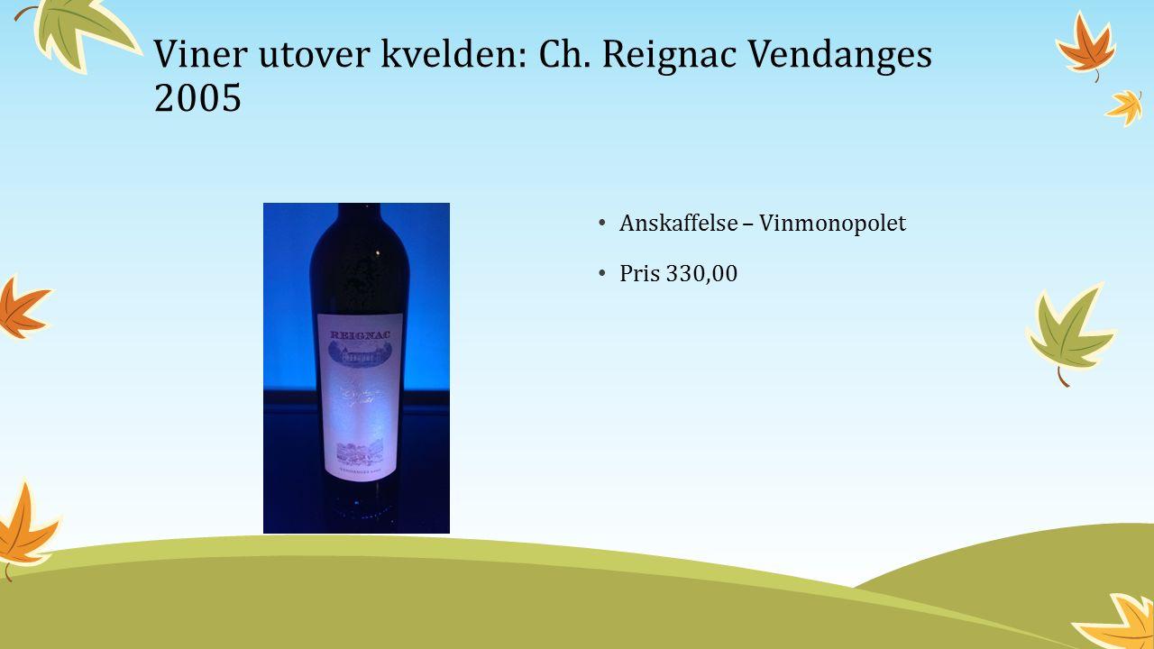 Anskaffelse – Vinmonopolet Pris 330,00 Viner utover kvelden: Ch. Reignac Vendanges 2005