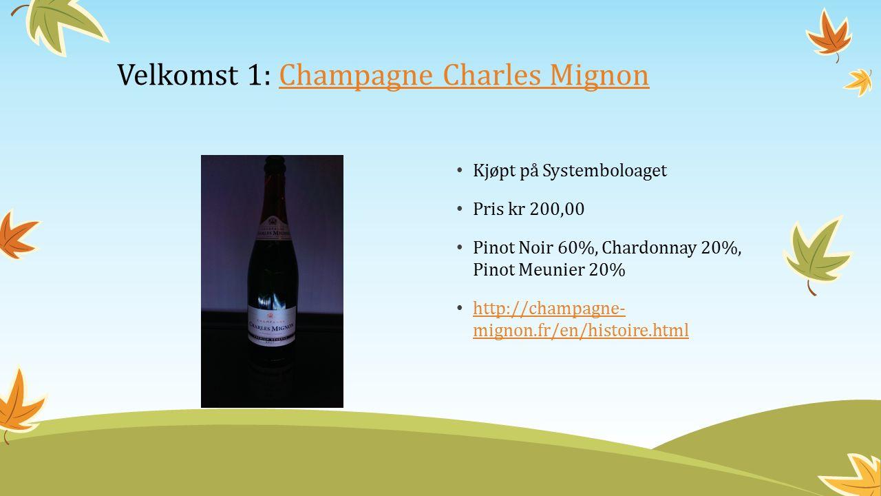 Kjøpt på Systemboloaget Pris kr 200,00 Pinot Noir 60%, Chardonnay 20%, Pinot Meunier 20% http://champagne- mignon.fr/en/histoire.html http://champagne- mignon.fr/en/histoire.html Velkomst 1: Champagne Charles MignonChampagne Charles Mignon
