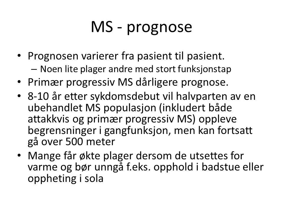 MS - prognose Prognosen varierer fra pasient til pasient. – Noen lite plager andre med stort funksjonstap Primær progressiv MS dårligere prognose. 8-1