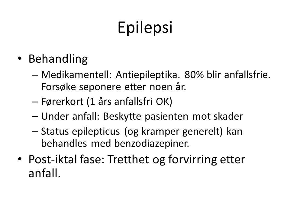 Epilepsi Behandling – Medikamentell: Antiepileptika. 80% blir anfallsfrie. Forsøke seponere etter noen år. – Førerkort (1 års anfallsfri OK) – Under a